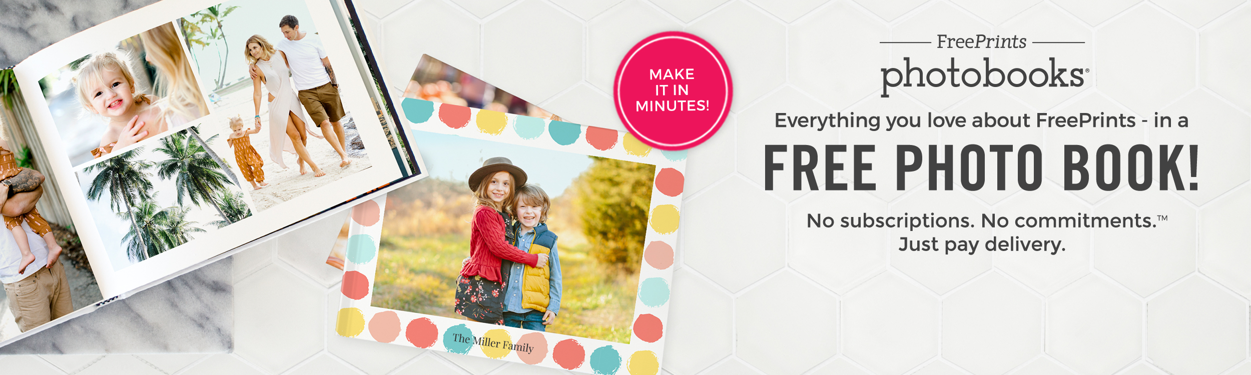 Everything you love about FreePrints in a FREE PHOTO BOOK!